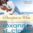Barefoot in White: The Barefoot Bay Brides, Book 1 (Unabridged) MP3 Audiobook