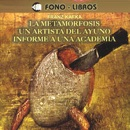La Metamorfosis, Un Artista del Ayuno, Informe a una Academia [The Metamorphosis, A Fasting Artist, A Report to an Academy] mp3 descargar