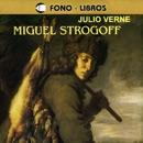 Miguel Strogoff [Michael Strogoff] [Abridged Fiction] MP3 Audiobook