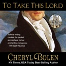 To Take This Lord: The Brides of Bath Volume 4 (Unabridged) MP3 Audiobook