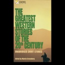 The Greatest Western Stories of the 20th Century (Unabridged) MP3 Audiobook
