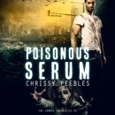 The Zombie Chronicles, Book 4: Poisonous Serum, Apocalypse Infection Unleashed (Volume 4) (Unabridged) MP3 Audiobook