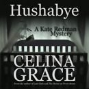 Hushabye: A Kate Redman Mystery, Book 1 (Unabridged) MP3 Audiobook