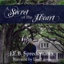 A Secret of the Heart: Amish Secrets, Book 3 (Unabridged) MP3 Audiobook