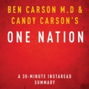 One Nation by Ben Carson M.D and Candy Carson - A 30-Minute Summary: What We Can All Do to Save America's Future (Unabridged) MP3 Audiobook