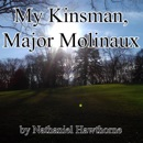 My Kinsman, Major Molinaux (Unabridged) MP3 Audiobook