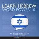 Learn Hebrew: Word Power 101: Absolute Beginner Hebrew #4 (Unabridged) MP3 Audiobook