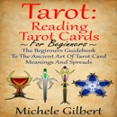 Download Tarot: Reading Tarot Cards: The Beginners Guidebook to the Ancient Art of Tarot Card Meanings and Spreads (Unabridged) MP3