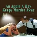 An Apple a Day Keeps Murder Away: A Mellow Summers Paranormal Mystery, Book 3 (Unabridged) MP3 Audiobook