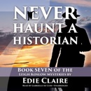 Never Haunt a Historian: A Leigh Koslow Mystery, Book 7 (Unabridged) MP3 Audiobook