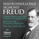 Three Essays on the Theory of Sexuality, Beyond the Pleasure Principle, The Ego and the Id (Unabridged) MP3 Audiobook