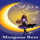 Sit for a Spell: The Kitchen Witch, Book 3 (Unabridged) MP3 Audiobook