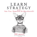 Learn Strategy with Sun Tzu, Napoleon and Machiavelli MP3 Audiobook