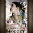 The Reflective: The Reflection Series, Book 1 (Unabridged) MP3 Audiobook