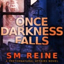 Once Darkness Falls: Preternatural Affairs, Book 7 (Unabridged) MP3 Audiobook