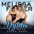 Bad Boys After Dark: Dylan: Bad Billionaires After Dark, Book 2 (Unabridged) MP3 Audiobook