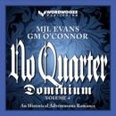 No Quarter: Dominium, Volume 4: An Adventurous Historical Romance (Unabridged) MP3 Audiobook