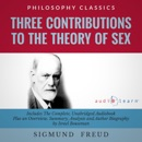 Three Contributions to the Theory of Sex by Sigmund Freud: The Complete Work Plus an Overview, Chapter by Chapter Summary and Author Biography! (Unabridged) MP3 Audiobook