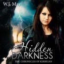 Hidden Darkness: The Chronicles of Kerrigan, Book 7 (Unabridged) MP3 Audiobook