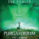 The Calibans: The Purgatorium Series, Book 3 (Unabridged) MP3 Audiobook