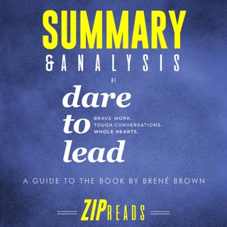 Summary & Analysis of Dare to Lead: Brave Work. Tough Conversations. Whole Hearts.: A Guide to the Book by Brené Brown (Unabridged) E-Book Download
