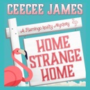 Home Strange Home: A Flamingo Realty Mystery, Book 3 (Unabridged) MP3 Audiobook