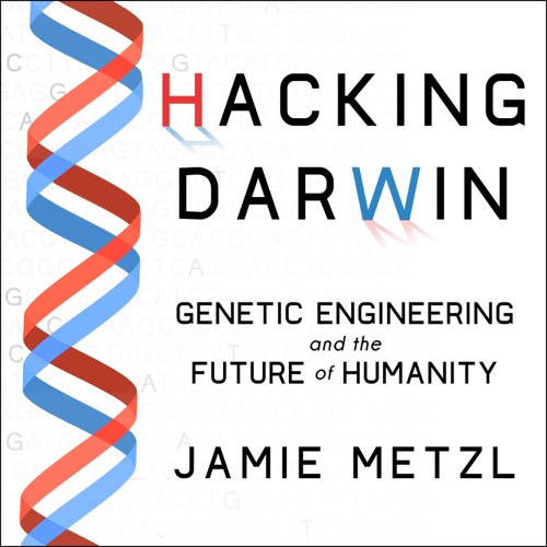 Hacking Darwin: Genetic Engineering and the Future of Humanity Listen, MP3 Download