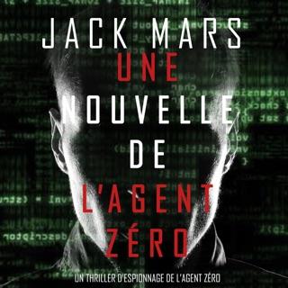 Une Nouvelle de L'Agent Zéro (Un Thriller d'Espionnage de l'Agent Zéro) E-Book Download