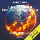 La guerra de los mundos [War of the Worlds] (Unabridged) MP3 Audiobook