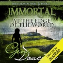 Immortal at the Edge of the World: The Immortal Series, Book 3 (Unabridged) MP3 Audiobook