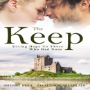 The Keep: Giving Hope to Those Who Had None (Unabridged) MP3 Audiobook