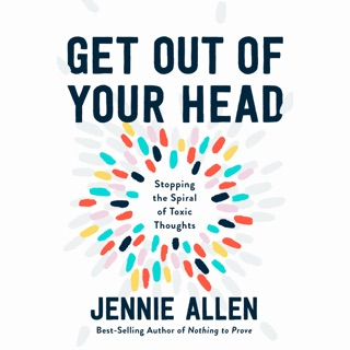 Get Out of Your Head: Stopping the Spiral of Toxic Thoughts (Unabridged) MP3 Download