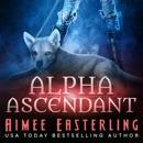 Alpha Ascendant (A Fantastical Werewolf Adventure): Wolf Rampant, Book 3 (Unabridged) MP3 Audiobook
