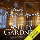 A Body in Berkeley Square: Captain Lacey Regency Mysteries, Book 5 (Unabridged) MP3 Audiobook