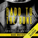 Badd to the Bone: Badd Brothers, Book 3 (Unabridged) MP3 Audiobook