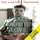 Crazy Beautiful Love: The Martelli Brothers, Book 1 (Unabridged) MP3 Audiobook