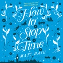 Download How to Stop Time (Unabridged) MP3