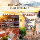 The Lacey Doyle Cozy Mystery: Seaside Harbor: Murder in the Manor (Book One) and Death and a Dog (Book Two) (Unabridged) MP3 Audiobook