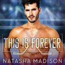 This is Forever: This Is, Book 4 MP3 Audiobook