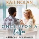 Once Upon A Coffee: A Wishful Meet Cute Romance MP3 Audiobook