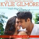 Not My Romeo: Clover Park, Book 6 MP3 Audiobook
