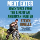 Meat Eater: Adventures from the Life of an American Hunter (Unabridged) MP3 Audiobook