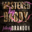 Mastered by Daddy: Daddy's Little Series, Book 2 (Unabridged) MP3 Audiobook
