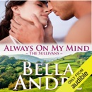 Always on My Mind: San Francisco Sullivans, Book 8 (Unabridged) MP3 Audiobook