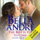 The Best Is Yet to Come: Summer Lake, Book 1 (Unabridged) MP3 Audiobook