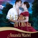 Le Follie di Olivia [Olivia's Follies] (Unabridged) MP3 Audiobook