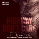 Highway Don't Care: Freebirds Series, Book Two MP3 Audiobook