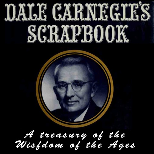 Dale Carnegie's Scrapbook: A Treasury of the Wisdom of the Ages (Unabridged) Listen, MP3 Download
