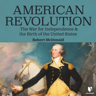 American Revolution: The War for Independence and the Birth of the United States MP3 Download