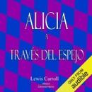 Alicia a traves del espejo [Alice Through the Looking Glass]: a traves del espejo (Unabridged) MP3 Audiobook